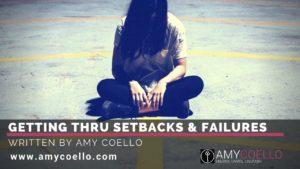 Getting Thru Set Back & Failures