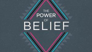 The Power of Belief – Defining Your Belief Part 1