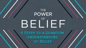 The Power of Belief – Defining Your Belief Part 1