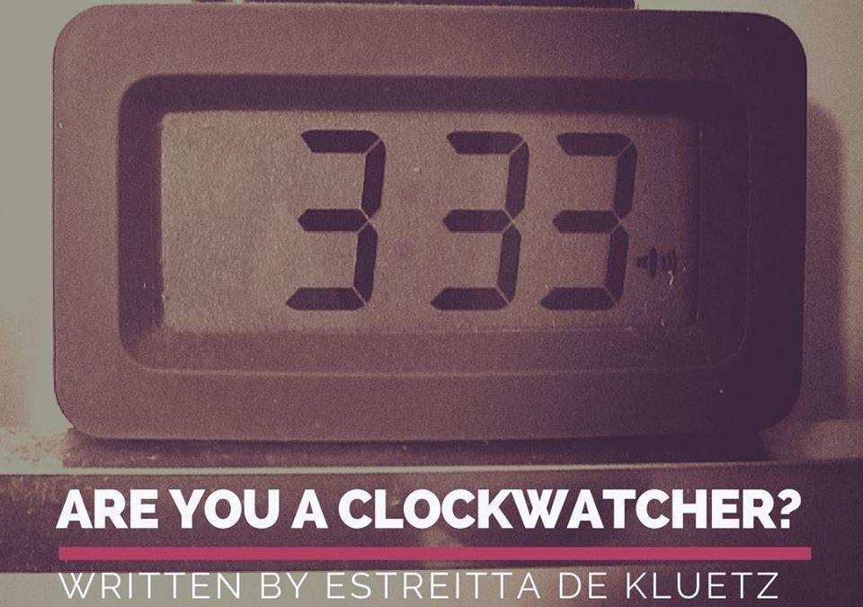 I AM A CLOCKWATCHER