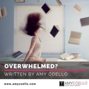Overwhelmed?