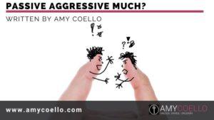 Passive Aggressive Much?